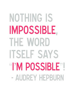 Aurey Hepburn quote: Nothing is impossible